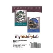 MyHistoryLab -- Standalone Access Card -- for America Past and Present, Volumes 1 and 2