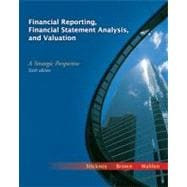 Financial Reporting, Financial Statement Analysis, and Valuation A Strategic Perspective (with Thomson One Access Code)