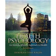 Health Psychology, 2nd Edition: An Interdisciplinary Approach to Health