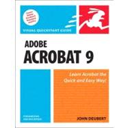 Adobe Acrobat 9 for Windows and Macintosh Visual QuickStart Guide