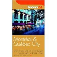 Fodor's Montreal and Quebec City 2004