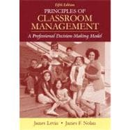 Principles of Classroom Management: A Professional Decision-making Model