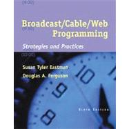 Broadcast/Cable/Web Programming Strategies and Practices (with InfoTrac)