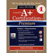 CompTIA A+ Certification All-in-One Exam Guide, Premium Eighth Edition (Exams 220-801 & 220-802)