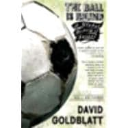 The Ball is Round A Global History of Soccer