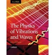 The Physics of Vibrations and Waves, 6th Edition 9780470012963R