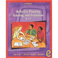 Reflective Planning, Teaching and Evaluation: K-12