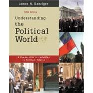 Understanding the Political World : A Comparative Introduction to Political Science