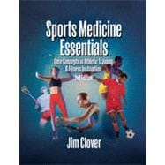 Sports Medicine Essentials: Core Concepts in Athletic Training & Fitness Instruction, 2nd Edition