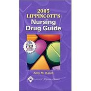 2005 Lippincott's Nursing Drug Guide