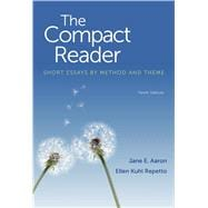 The Compact Reader Short Essays by Method and Theme