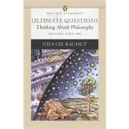 Ultimate Questions : Thinking about Philosophy