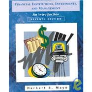 Financial Institutions, Investments, and Management : An Introduction