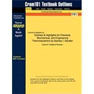 Outlines and Highlights for Chemical, Biochemical, and Engineering Thermodynamics by Stanley I Sandler, Isbn : 9780471661740