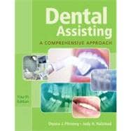 Dental Assisting A Comprehensive Approach (with Studyware)