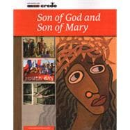 Son of God and Son of Mary (Credo Series)