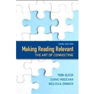 Making Reading Relevant The Art of Connecting plus NEW MyReadingLab with eText -- Access Card Package