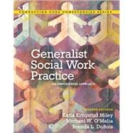 Generalist Social Work Practice An Empowering Approach Plus MySearchLab with eText -- Access Card Package
