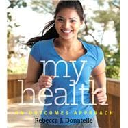 My Health An Outcomes Approach Plus MasteringHealth with eText -- Access Card Package