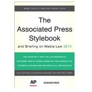 Associated Press Stylebook: And Briefing on Media Law 2013