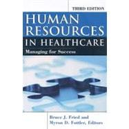 Human Resources in Healthcare : Managing for Success
