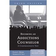 Becoming an Addictions Counselor: A Comprehensive Text (Book with Access Code)