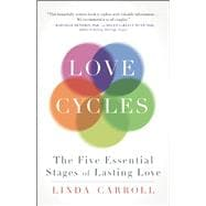 Love Cycles The Five Essential Stages of Lasting Love 9781608683000R