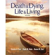Death and Dying: Life and Living, 6th Edition