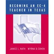 Becoming an Ec-4 Teacher in Texas: A Course of Study for the Pedagogy and Professional Responsibilities (Ppr) Texes