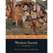 Western Society: A Brief History, Volume 1 From Antiquity to Enlightenment