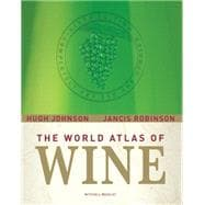 The World Atlas of Wine; Completely Revised and Updated, Sixth Edition