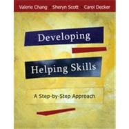 Developing Helping Skills: A Step-by-Step Approach