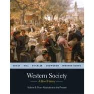 Western Society: A Brief History, Volume 2: From Absolutism to Present