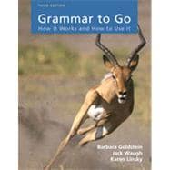 Grammar to Go: How It Works and How To Use It, 3rd Edition