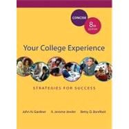 Your College Experience : Strategies for Success Concise Edition