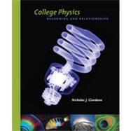 College Physics: Reasoning and Relationships