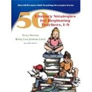 50 Literacy Strategies for Beginning Teachers, 1-8