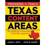 Preparing to Teach Texas Content Areas : The TExES EC-4 Generalist and the ESL Supplement