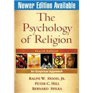 The Psychology of Religion, Fourth Edition; An Empirical Approach