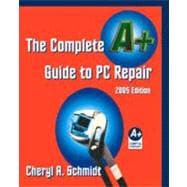 The Complete A+ Guide to PC Repair