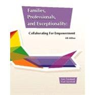 Families, Professionals, and Exceptionality : Collaborating for Empowerment