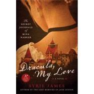 Dracula, My Love : The Secret Journals of Mina Harker
