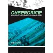 Cybercrime: Investigating High-technology Computer Crime