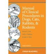 Manual of Clinical Procedures in Dogs, Cats, Rabbits, and Rodents, 3rd Edition