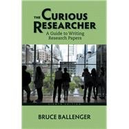 Curious Researcher A Guide to Writing Research Papers, The,  Plus MyWritingLab with Pearson eText -- Access Card Package