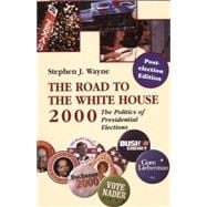 The Road to the White House, 2000: The Politics of Presidential Elections : Postelection Edition