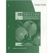 Study Guide for Sizer/Whitney�s Nutrition: Concepts and Controversies, 11th