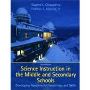 Science Instruction in the Middle and Secondary Schools : Developing Fundamental Knowledge and Skills