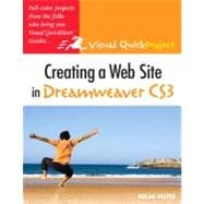 Creating a Web Site in Dreamweaver Cs3 : Visual QuickProject Guide