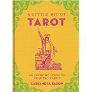 A Little Bit of Tarot An Introduction to Reading Tarot